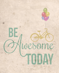 Be Awesome Today Printable